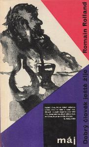 Romain Rolland - Dobrý člověk ještě žije