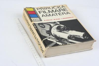 Příručka filmového amatéra. Podrobná publikace nejen klasické techniky