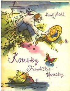 Karel Michl Kousky Františka Housky ilustrace Adolf Zábranský