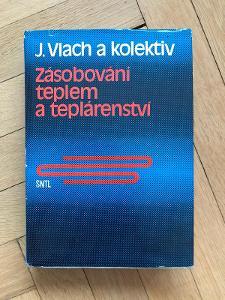Zásobování teplem a teplárenství – Josef Vlach (1989, SNTL)