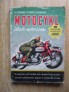 Čermák J. & Jozíf J. & Bartoš V. - Motocykl, škola motorismu (1950)
