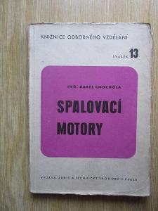 Chochola Karel - Spalovací motory (1947)