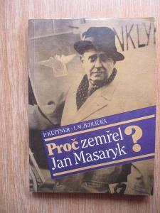 Jedlička I.M. & Kettner Petr - Proč zemřel Jan Masaryk? (1. vydání)