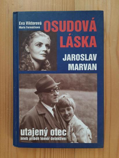 Osudová láska Jaroslav Marvan utajený otec - Knihy