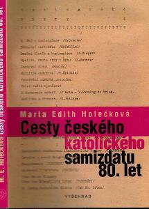 M. E. Holečková: Cesty českého katolického samizdatu 80. let, 2009
