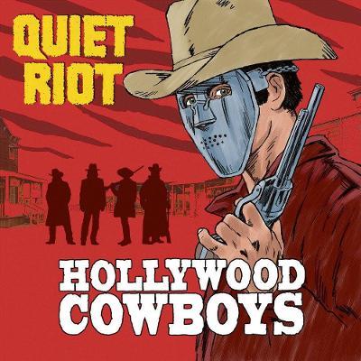 QUIET RIOT - HOLLYWOOD COWBOYS / VINYL