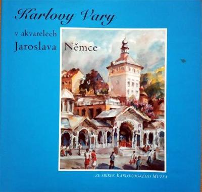 Karlovy vary v akvarelech Jaroslava Němce