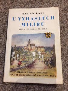 KNIHA - U VYHASLÝCH MILÍŘŮ (Báje a pověsti ze Žďárska), V. Šacha, 1954
