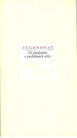 Tři přednášky o problémech etiky, Ernst Tugendhat