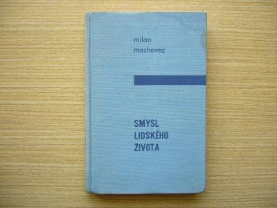 Milan Machovec - Smysl lidského života   1965 -n