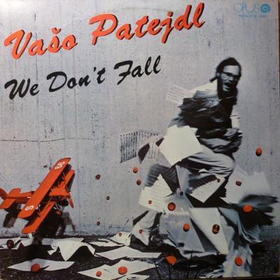 LP- VAŠO PATEJDL -  We Don't Fall (album)´1988 SLOVART EXPORTED