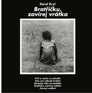 CD Kryl Karel: Bratříčku, zavírej vrátka
