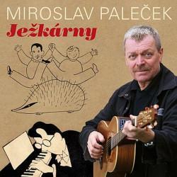 Miroslav Paleček - Ježkárny, 1CD, 2015