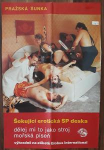 singl-PRAŽSKÁ ŠUNKA-MOŘSKÁ PÍSEŇ, DĚLEJ MI TO JAKO STROJ -1991+ PLAKÁT