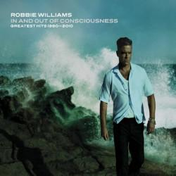 Robbie Williams - In and out of consciousness-Greatest hits 1990-2010