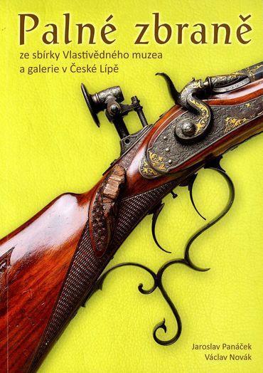 Palné zbraně ze sbírky Vlastivědného MaG v České lípě (katalog)
