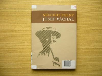 Josef Kotek - Neuchopitelný Josef Váchal | 2008 -a