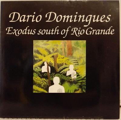 LP Dario Domingues - Exodus South Of Rio Grande, 1983 EX