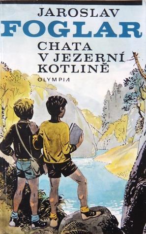 Chata v Jezerní kotlině - Jaroslav Foglar (OLYMPIA 1988)