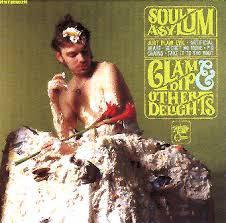 CD SOUL ASYLUM - CLAM DIP AND OTHER DELIGHTS