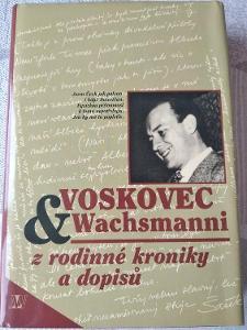 Voskovec & Wachsmanni, z rodinné kroniky a dopisů