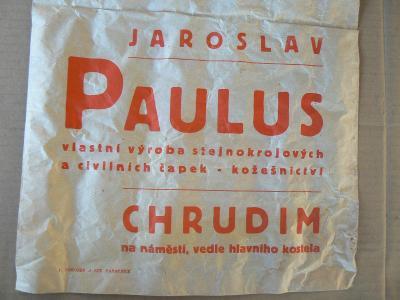 PAPÍR. PYTLÍK PAULUS CHRUDIM VÝROBA STEJNOKROJOVÝCH A CIVILNÍCH ČAPEK