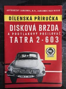 Dílenská Příručka TATRA 2 - 603 Disková Brzda a podtlakový p. / *1972
