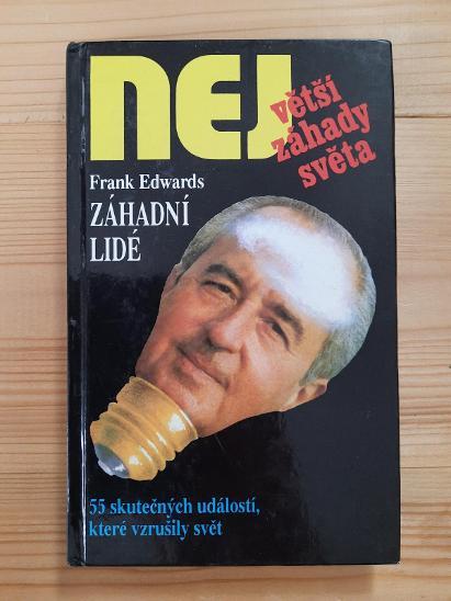 Největší záhady světa Záhadní lidé Frank Edwards - Knihy