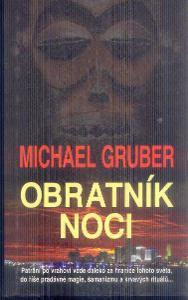 MICHAEL GRUBER - OBRATNÍK NOCI