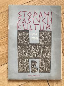 Stopami zašlých kultur – Lubor Matouš (1949, Melantrich) – archeologie