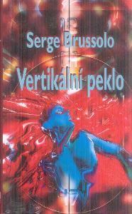 SERGE BRUSSOLO - VERTIKÁLNÍ PEKLO