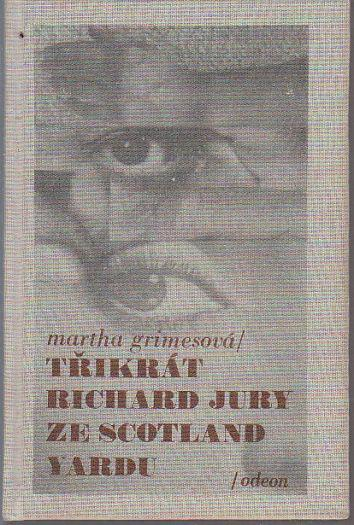 Třikrát Richard Jury ze Scotland Yardu / Martha Grimesová