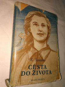 Cesta do života - K. Stanislav - 1954 - 240 str.
