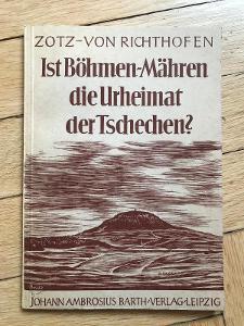 Ist Böhmen-Mähren die Urheimat der Tschechen? – von Richthofen (1940)