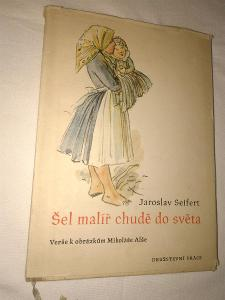 Šel malíř chudě do světa - Verše k obrázkům Mikoláše Alše - J. Seifert