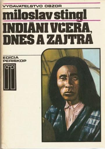 Miroslav Stingl - Indiani vcera dnes a zajtra
