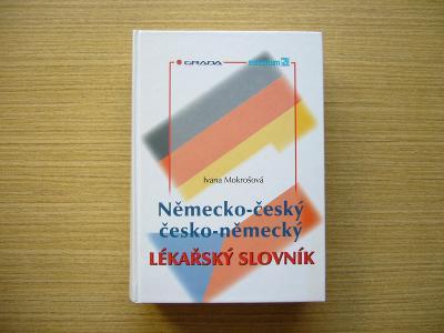I. Mokrošová - Lékařský slovník německo-český, česko-německý | 2002 -a