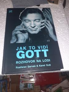 Rostislav Sarvaš - Jak to vidí Gott : rozhovor na lodi 1992