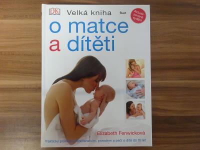 Velká kniha o matce a dítěti. Nepoužitá