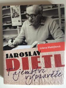 Jaroslav Dietl - tajemství vypravěče - Jolana Matějková