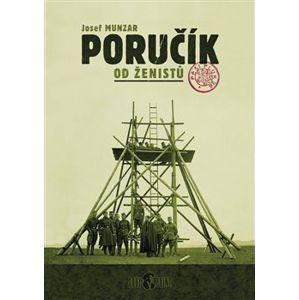 Kniha - PORUČÍK OD ŽENISTŮ, Josef Munzar - Codyprint 2004