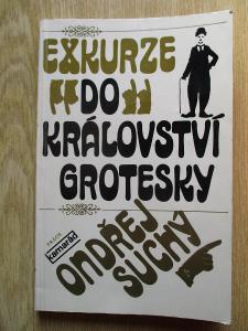 Suchý Ondřej  - Exkurze do království grotesky  (1. vydání)