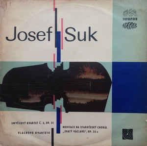 1967 Josef Suk (2) - Vlachovo Kvarteto* – Smyčcový  Č. 2, Op. 31 NM