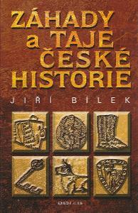 Záhady a taje české historie / Jiří Bílek