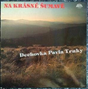 LP Dechovka Pavla Trnky - Na Krásné Šumavě