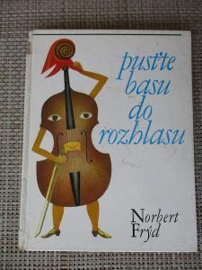 Frýd Norbert - Pusťte basu do rozhlasu a jiné pohádky