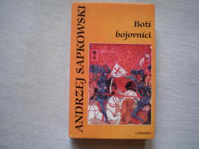 BOŽÍ BOJOVNÍCI - ANDRZEJ SAPKOWSKI - 2005
