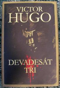 Victor Hugo - DEVADESÁT TŘI