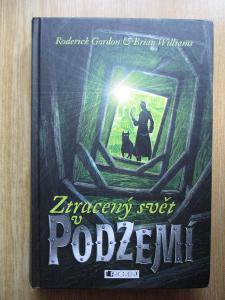 Gordon Roderick Williams Brian - Ztracený svět v Podzemí (1. vydání)