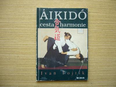 Ivan Fojtík - Aikidó. Cesta harmonie   1993 -n